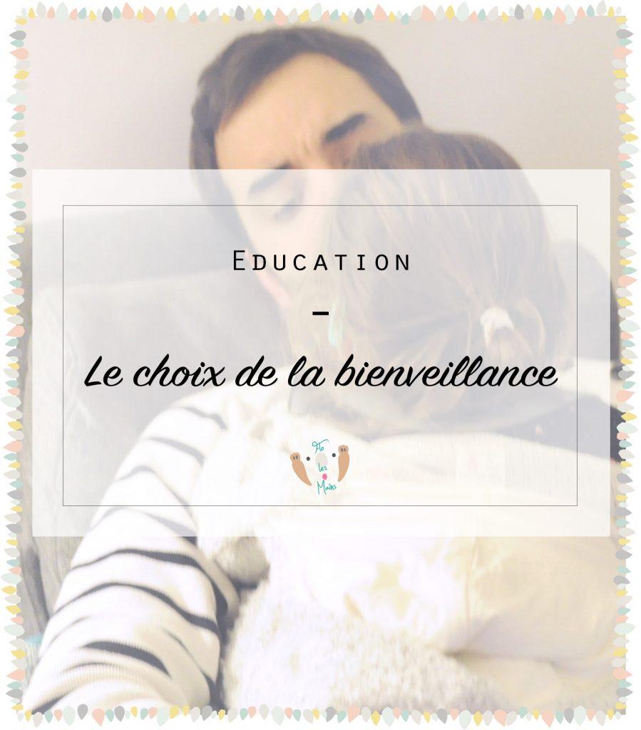 Pourquoi choisir l'éducation bienveillante
